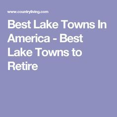 25 Small Lake Towns We Re Seriously Obsessed With Best In America