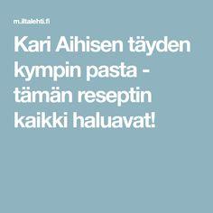 Kari Aihisen täyden kympin pasta - tämän reseptin kaikki haluavat! Food And Drink, Pasta, Drinks, Recipes, Fish, Lasagna, Drinking, Beverages