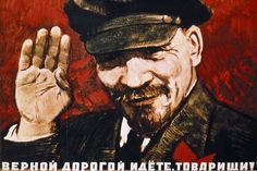 """Poster from the 20's. """"Follow the true path, comrades!"""""""