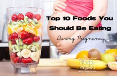 Top 10 Foods You Should Be Eating During Pregnancy | Fit To Be Pregnant