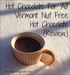 Vermont Nut Free Hot Chocolate | The Vintage Mom