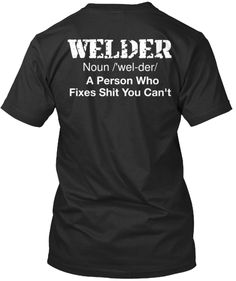 WELDER Bought one for Tommy Boy!