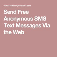 Send Free Anonymous SMS Text Messages Via the Web Sms Text, Text Messages, Prank Calls, April Fools, Pranks, Anonymous, Free, Text Messaging, Texting