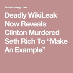 """Deadly WikiLeak Now Reveals Clinton Murdered Seth Rich To """"Make An Example"""""""