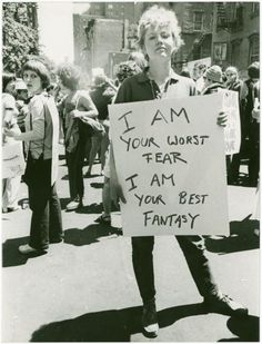 """I am your worst fear I am your best fantasy"" Donna Gottschalk at Christopher Street Gay Liberation Day protest, 1970."