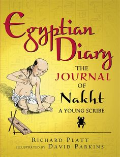 Egyptian Diary: The Journal of Nakht, Young Scribe by Richard Platt, illustrated by David Parkins. The year is 1464 BC, and Nakht's family is moving to the city of Memphis. Nakht, who is studying to be a scribe, keeps a journal of the many sights and sounds of the bustling city -- temples and pyramids, cargo ships, a hippopotamus hunt, even a tomb robbery. PB 9780763670542 / Ages 9-12