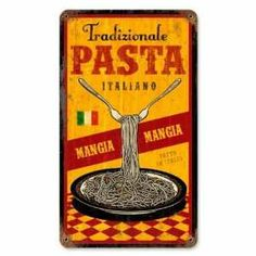 This Pasta Traditional Italian Food Vintage Restaurant Steel Sign adds some fresh flavor to your Italian restaurant or kitchen decor with the classic taste of spaghetti! Vintage Labels, Vintage Ads, Vintage Packaging, Vintage Italian Posters, Vintage Food Posters, Vintage Metal Signs, Vintage Wood, Vintage Kitchen, Italian Pasta
