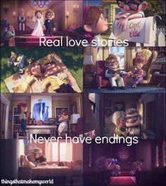 love is real. don't give up on your love story being like Up. :)