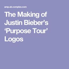 The Making of Justin Bieber's 'Purpose Tour' Logos