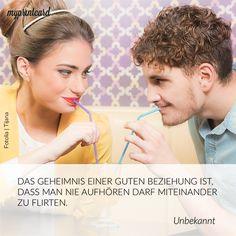 Das Geheimnis einer guten Beziehung ist, dass man nie aufhören darf miteinander zu flirten. -Unbekannt #liebe #zitat #flirt #ehe #quote #love #truewords