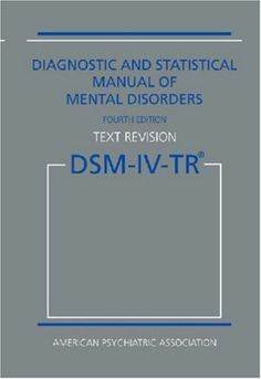 Diagnostic and Statistical Manual of Mental Disorders, Edition, Text Revision (DSM-IV-TR) by American Psychiatric Association 0890420254 9780890420256 Psychology Disorders, Mental Disorders, Dsm Iv, Le Trouble, Report Writing, Borderline Personality Disorder, Thing 1, Science Books, It Goes On