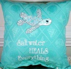 Saltwater quote pillow with turtle turquoise, hand embroidered: https://www.etsy.com/listing/210901132/embroidered-sea-turtle-pillow-saltwater