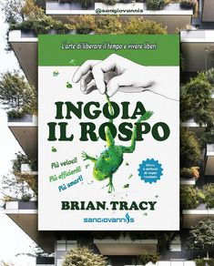 Con oltre 2 milioni di copie vendute, Ingoia il rospo, di Brian Tracy, è il libro più venduto al mondo sulla gestione del tempo. un libro che ti mostrerà come liberare il tempo e vivere libero. Brian Tracy, Success, Books, Libros, Book, Book Illustrations, Libri