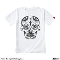 #tshirt #sugarskull #tattoo #skull #mustache #vintage #funny #dayofthedead #cool #mexico Mustache sugar skull zazzle HEART T-Shirt