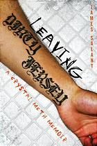 Leaving dirty Jersey : a crystal meth memoir by James Salant (Simon Spotlight Entertainment, 2007) With his nickname, Dirty Jersey, tattooed on forearm, James Salant wanted everyone to know he was a tough guy. At 18, after one too many run-ins with the cops for drug possession, he left his upper-middle-class home in Princeton, New Jersey, for a rehab facility in Riverside, California