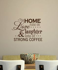 """Belvedere Designs: """"This home runs on love, laughter, & lots of strong coffee.""""  Only half of it is decaf now!"""