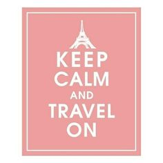 Keep Calm and #Travel On.