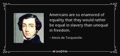 quote-americans-are-so-enamored-of-equality-that-they-would-rather-be-equal-in-slavery-than-alexis-de-tocqueville-29-52-44.jpg (850×400)