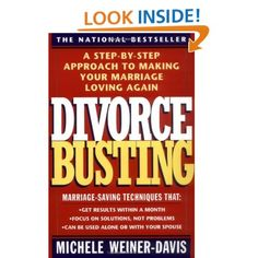 Divorce Busting: A Step-by-Step Approach to Making Your Marriage Loving Again: Michele Weiner-Davis: Amazon.com