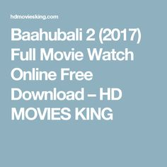 Baahubali 2 (2017) Full Movie Watch Online Free Download – HD MOVIES KING