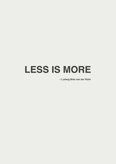 less is more nothing is added nothing is missing on this