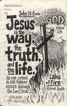 #Bible #God #believe #faith #salvation #saved #howto #ask #question #answer #way #truth #life #only #one #people #world #nations #schedule #calender #planning #plan #draw #drawing #drawmylife #notebook   #paper   #book   #cross   #wood    #tomb   #stone   #rock   #rose   #alive   #lake   #fire   #choice   #free   #will   #Father   #eternal   #eternity   #living   #Heaven   #hell   #choose