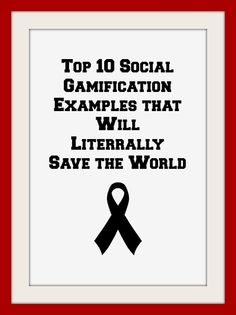 Top 10 Social Gamification Examples that Will Literally Save the world by Yu-Kai Chou. http://www.yukaichou.com/gamification-examples/top-10-gamification-examples-human-race/