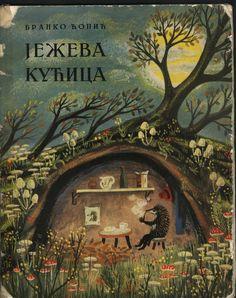 Ježeva Kućica (The Hedgehog's House) written by Branko Copić, illustrated by Vilko Gliha-Selan