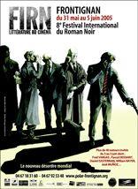 8ème édition Festival International du Roman noir/FIRN de Frontignan la Peyrade (34113) : 31/05-05/06/2005