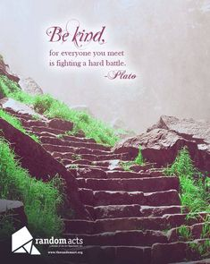 Be kind, for everyone you meet is fighting a hard battle. Random Acts, For Everyone, Change The World, Inspiring Quotes, Supernatural, Acting, Battle, Believe, Positivity