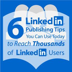 6 LinkedIn Publishing Tips You Can Use Today to Reach Thousands of LinkedIn Users   Firepole Marketing Blog
