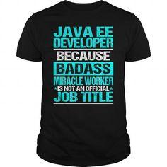 JAVA EE DEVELOPER Because BADASS Miracle Worker Isn't An Official Job Title T Shirts, Hoodies. Get it here ==► https://www.sunfrog.com/LifeStyle/JAVA-EE-DEVELOPER--BADASS-CU-Black-Guys.html?41382