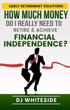 Check out our book: How Much Money Do I Really Need to Retire?
