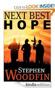 Free Kindle eBook: Next Best Hope Author: Stephen Woodfin Genre: Thriller Price: $0.00 (March 12 to 14)