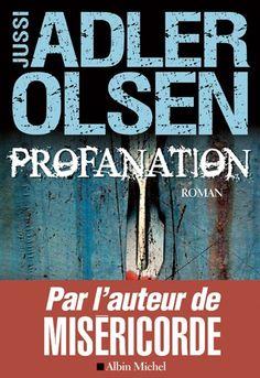 Profanation : la deuxième enquête du département V - Jussi Adler-Olsen - sce : http://www.albin-michel.fr/Profanation-EAN=9782226241412
