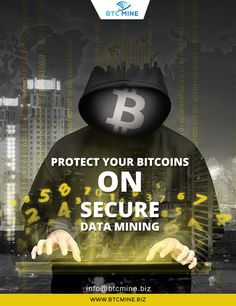 Protect Your Bitcoins on Secure Data Mining, Visit: www.btcmine.biz