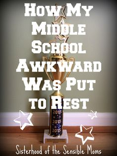 """""""How My Middle School Awkward Was Put To Rest""""   Thanks to The BlogU Conference, Nickelodeon®, and a trophy for this story of triumph, humor, and inspiration. Sisterhood of the Sensible Moms"""