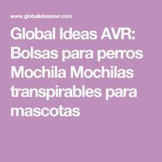 Global Ideas AVR: Bolsas para perros Mochila Mochilas transpirables para mascotas