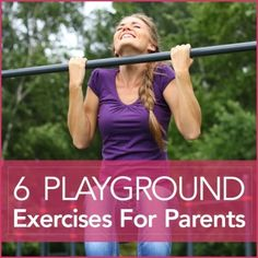 6 Playground Exercises for Parents by Chris Freytag