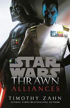 Star Wars 'Thrawn: Alliances' by Timothy Zahn. Grand Admiral Thrawn and Darth Vader ally against a threat to the Empire in this new novel from bestselling author Timothy Zahn! Star Wars Novels, Star Wars Books, Clone Wars, Darth Vader, Thrawn Trilogy, Thrawn Star Wars, Star Wars, Comics, Ninja Turtles