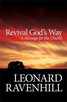 """""""Revival God's Way"""" by Leonard Ravenhill Such an urgent and timely message for today!"""