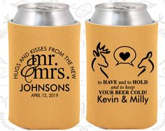 Hugs and Kisses from the new Mr and Mrs, Custom Wedding Gift, To Have and To Hold and To Keep your Beer Cold, Koozies (250)