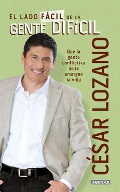 El lado facil de la gente dificil by Cesar Lozano