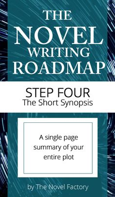Novel Writing Guide Step Four - the short synopsis