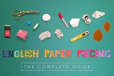 English Paper Piecing Complete Guide