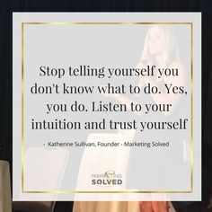 25 Quotes From Female Entrepreneurs to Empower, Motivate, & Inspire You. Katherine Sullivan  Quotes // Marketing Soled Quotes  //  Female Entrepreneur Quotes // Success Quotes // Female Entrepreneurs // Female Empowerment // Intuition Quotes // Business Motivation Quotes