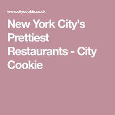 New York City's Prettiest Restaurants - City Cookie