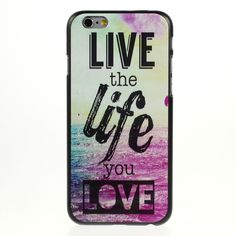 Coque iPhone 6/6s - Live the Life You Love