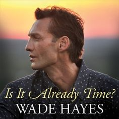 CW Exclusive: Wade Hayes Free Music Download - Diagnosed with colon cancer