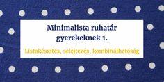 Minimalista ruhatár gyerekeknek 1. – Listakészítés, selejtezés, kombinálhatóság – PARETO LÁNYA